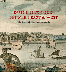 Dutch New York Between East and West: The World of Margrieta van Varick
